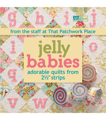 Jelly Babies Adorable Quilts From 2-1/2