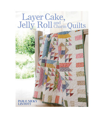 David & Charles Books-Layer Cake, Jelly Roll And Charm Quilts